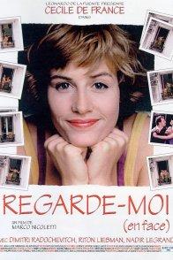 Affiche du film : Regarde-moi (en face)