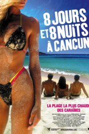 background picture for movie 8 jours et 8 nuits a cancun