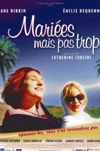 Affiche du film : Mariées mais pas trop