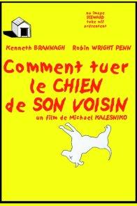 Affiche du film : Comment tuer le chien de son voisin