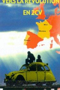 Affiche du film : Vers la Révolution en 2 CV