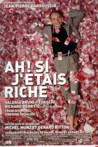 Affiche du film : Ah ! si j'étais riche