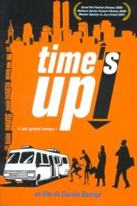 Affiche du film : Time's up ! (il est grand temps !)