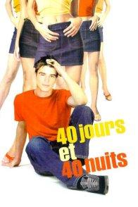 Affiche du film : 40 jours et 40 nuits