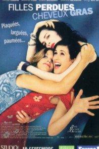 Affiche du film : Filles perdues, cheveux gras