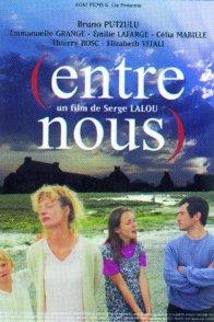 Affiche du film : (entre nous)