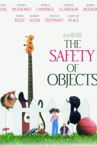 Affiche du film : The safety of objects