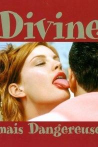 Affiche du film : Divine mais dangereuse
