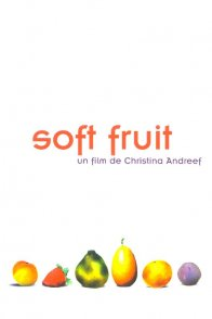 Affiche du film : Soft fruit