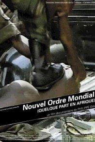 Affiche du film : Nouvel ordre mondial (quelque part en afrique)