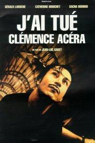 Affiche du film : J'ai tué Clémence Acéra
