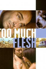Affiche du film : Too much flesh