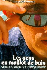 Affiche du film : Les gens en maillot de bain ne sont pas (forcément) superficiels