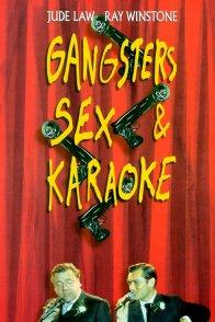 Affiche du film : Gangsters, sex & karaoke