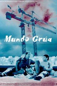 Affiche du film : Mundo grua