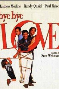 Affiche du film : Bye bye, love