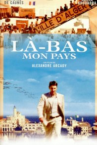 Affiche du film : La-bas... mon pays