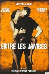 Affiche du film : Entre les jambes