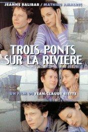 background picture for movie Trois ponts sur la riviere