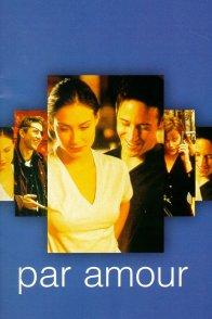 Affiche du film : Par amour