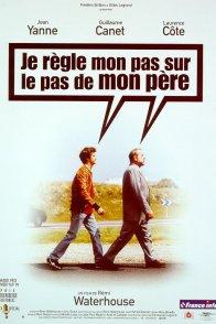 Affiche du film : Je règle mon pas sur le pas de mon père