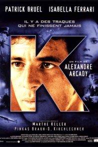 Affiche du film : K