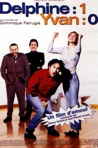 Affiche du film : Delphine 1 - Yvan 0