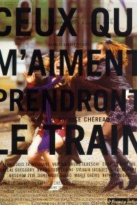 Affiche du film : Ceux qui m'aiment prendront le train