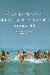 Affiche du film : A la recherche du paradis perdu (vivre nu)