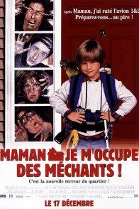 Affiche du film : Maman, je m'occupe des méchants !