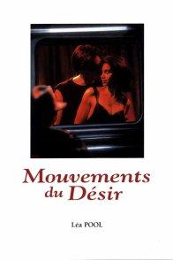 Affiche du film : Mouvements du desir