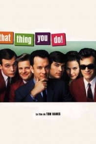 Affiche du film : That thing you do !