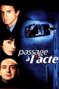 Affiche du film : Passage a l'acte