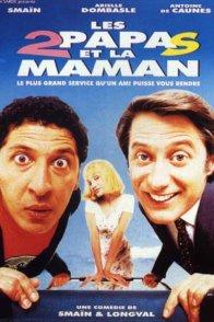 Affiche du film : Les 2 papas et la maman