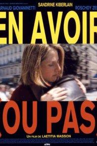Affiche du film : En avoir (ou pas)