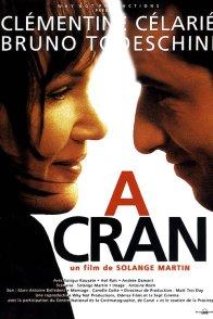 Affiche du film : A cran