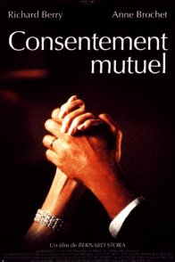 Affiche du film : Consentement mutuel