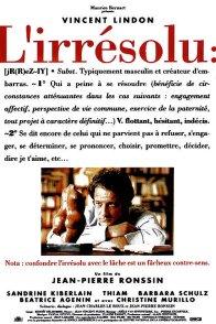 Affiche du film : L'irresolu