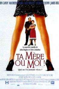 Affiche du film : Ta mere ou moi