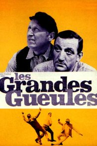 Affiche du film : Les grandes gueules