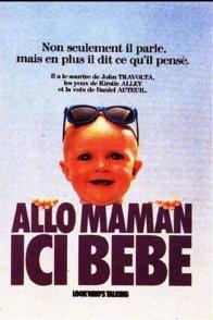 Affiche du film : Allo maman, ici bebe