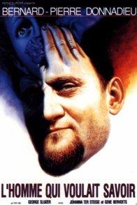 Affiche du film : L'homme qui voulait savoir