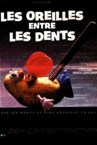 Affiche du film : Les oreilles entre les dents