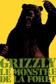 Affiche du film : Grizzly le monstre de la foret