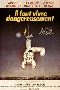 Affiche du film : Il faut vivre dangereusement