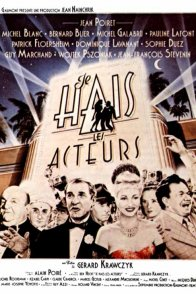 Affiche du film : Je hais les acteurs