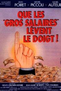 Affiche du film : Que les gros salaires lèvent le doigt