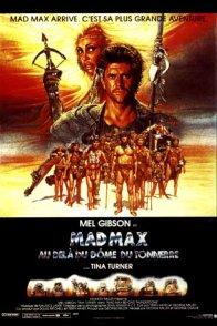 Affiche du film : Mad Max 3 : Au-delà du Dôme du Tonnerre