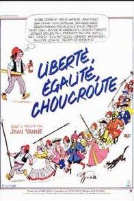 Affiche du film : Liberté Egalité Choucroute