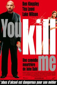 Affiche du film : You kill me